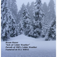 Bryan Mayer | Sick of Colder Weather (Parody of  Colder Weather)