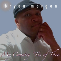 Bryan Morgan | My County 'tis of Thee