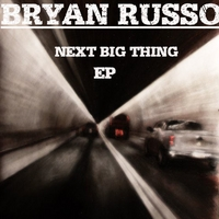 Bryan Russo | Next Big Thing - EP