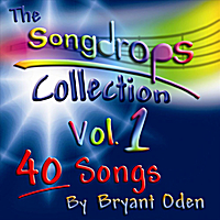 Bryant Oden | The Songdrops Collection, Vol. 1