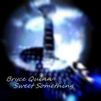 Bryce Quinn | Sweet Something