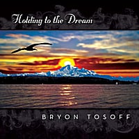 Bryon Tosoff | Holding to the Dream