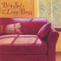 Big Sofa and the Lazy Boys | Big Sofa and the Lazy Boys