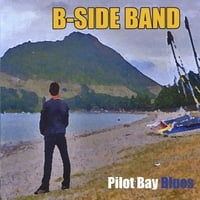 B-Side Band. | Pilot Bay Blues.