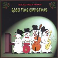 BSK Trio and Friends | Good Time Christmas