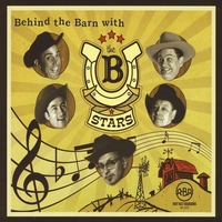 The B Stars | Behind the Barn with The B Stars