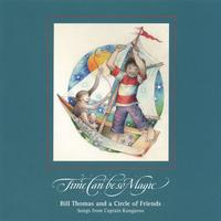 Bill Thomas & a Circle of Friends | Time Can Be So Magic