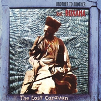 Brother to Brother feat. Roxana | The Lost Caravan