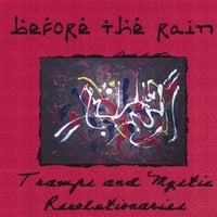 Before the Rain | Tramps and Mystic Revolutionaries