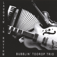 Bubblin' Toorop Trio | Laughin' in Rhythm