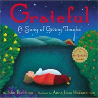 John Bucchino | GRATEFUL, A Song Of Giving Thanks (CHILDREN'S BOOK)