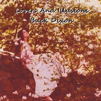 Buck Dixon | Lovers and Illusions