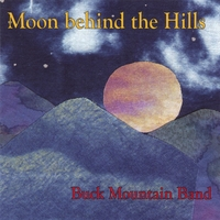 Buck Mountain Band | Moon Behind The Hills