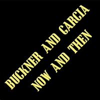 Buckner & Garcia | Now and Then