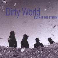 Buck 'N' The System | Dirty World