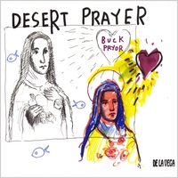 Buck Pryor | Desert Prayer