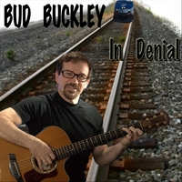 Bud Buckley | In Denial