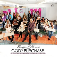 The Buffalo Academy of Visual & Performing Arts Gospel Choir | George L Brown Presents - God's Purchase