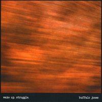 Buffalo Jones | Wake Up. Struggle.