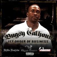 Bugsy Calhoun | 1st Order of Business..EP