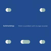 Build Buildings | there is a problem with my tape recorder