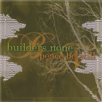 Builders None | Peace Be Still