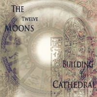 Building The Cathedral | 12 Moons