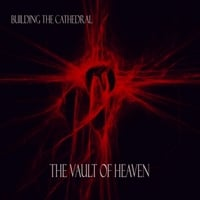 Building the Cathedral | The Vault of Heaven