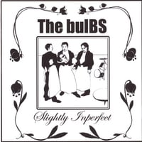The Bulbs | Slightly Inperfect