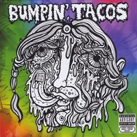 Bumpin' Tacos | Greatest Tits