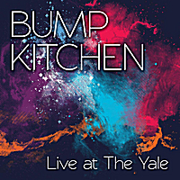 Bump Kitchen | Live at the Yale