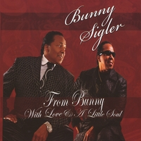 Bunny Sigler | From Bunny With Love & A Little Soul