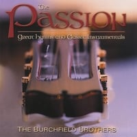 Burchfield Brothers | The Passion