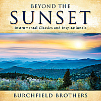 Burchfield Brothers | Beyond the Sunset