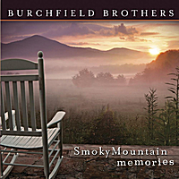 Burchfield Brothers | Smoky Mountain Memories