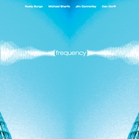 Rusty Burge - Michael Sharfe Quartet | Frequency