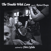 Richard Burgin & Chris Cefalu | The Trouble With Love