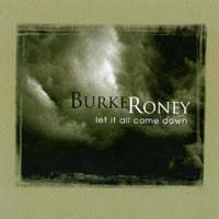 Burke Roney | Let It All Come Down