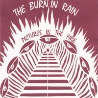 The Burnin Rain | ( Pictures In The Fire )