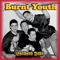 Burnt Youth | Bestest Hits (2001-2010)