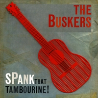 The Buskers | Spank That Tambourine!