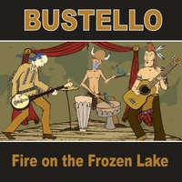 Bustello | Fire On the Frozen Lake