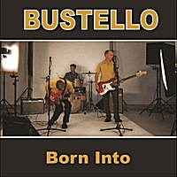 Bustello | Born Into