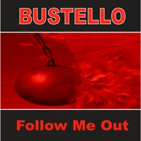 Bustello | Follow Me Out