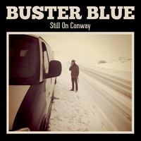 Buster Blue | Still On Conway