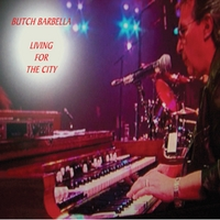 Butch Barbella | Living for the City