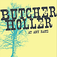 Butcher Holler | At Any Rate