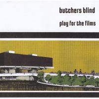 Butchers Blind | Play For the Films