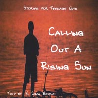 K. Sean Buvala | Calling Out a Rising Sun: Stories for Teenage Guys
