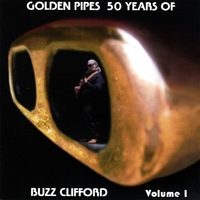 Buzz Clifford | Golden Pipes, 50 Years of Buzz Clifford